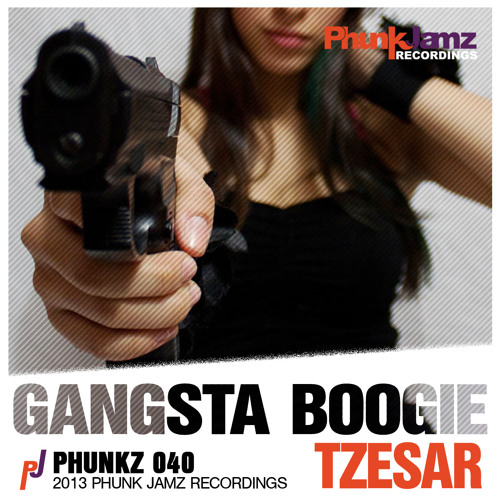 TZESAR - Gangsta Boogie (Original Mix) WWW.PHUNKJAMZ.COM