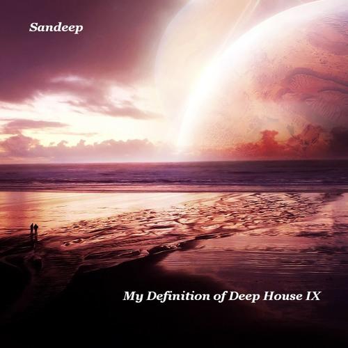 Sandeep - My Definition of Deep House Part IX
