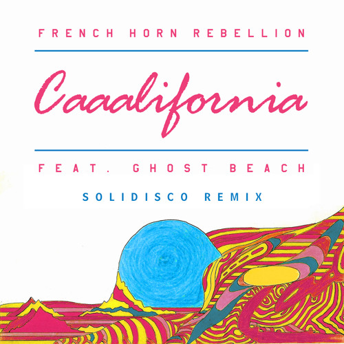 French Horn Rebellion (feat. Ghost Beach) - Caaalifornia (Solidisco Remix)