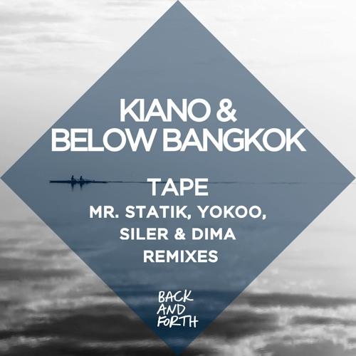 Kiano & Below Bangkok - Tape (Mr. Statik Remix) BAF