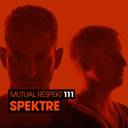 Mutual Respekt 111 with Spektre