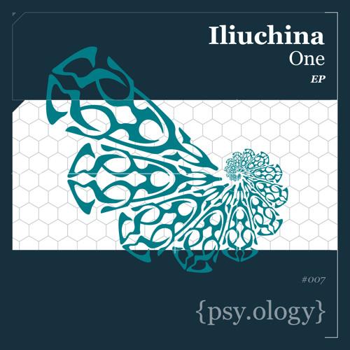 """PSYOLOGY007 // ILIUCHINA """"ONE"""""""