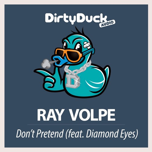 Don't Pretend by Ray Volpe ft. Diamond Eyes
