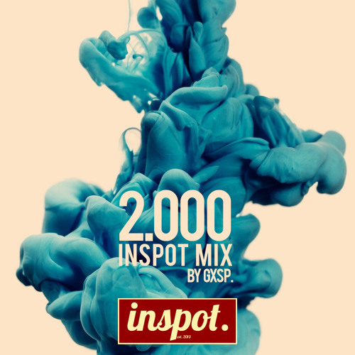 inspot. x Gasp - 2k Subscriber Mix