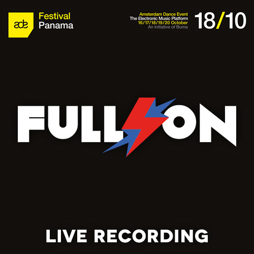 Full On Live @ Club Panama / Amsterdam Dance Event  [October 18, 2013]
