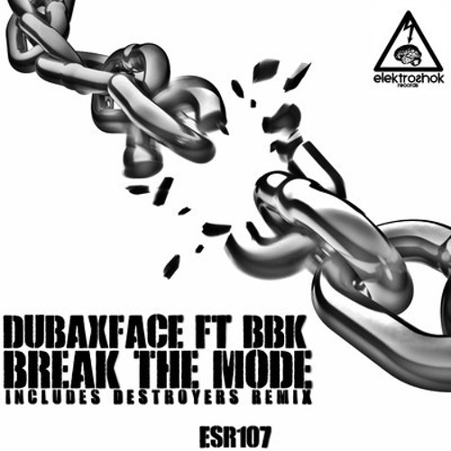 Break The Mode Ft BBK (Original Mix)