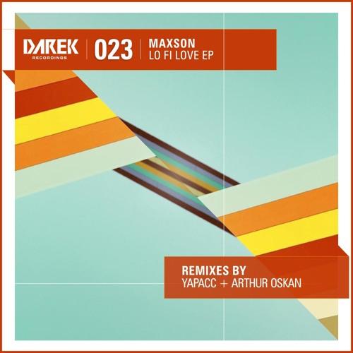 Maxson - Lo Fi Love (Arthur Oskan Remix)128KHz PREVIEW