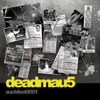 Deadmau5 - Suckerfest9001