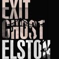 Exit Ghost – Elston
