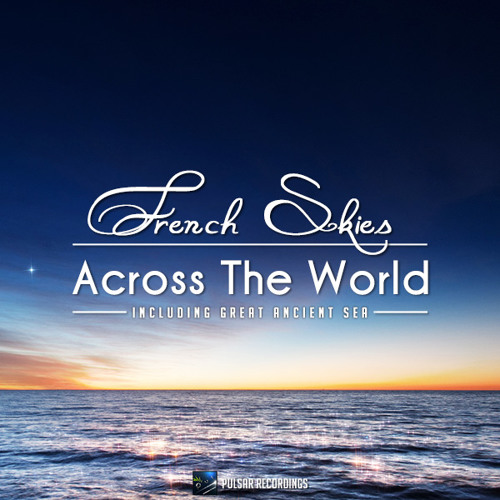 French Skies - Across The World (Original Mix)