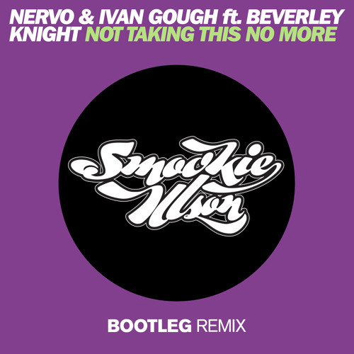 Nervo & Ivan Gough ft. Beverley Knight - Not Taking This No More (Smookie Illson Boot)