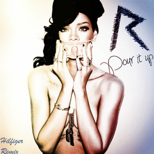 Pour It Up (Hilfiger Remix) @StylesSavage_ X @TheRealSmoov_