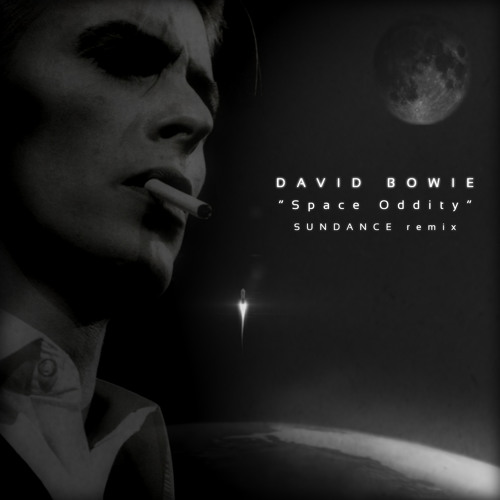 David Bowie - Space Oddity (SUNDANCE Remix)