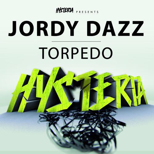 Jordy Dazz - Torpedo [Hysteria]