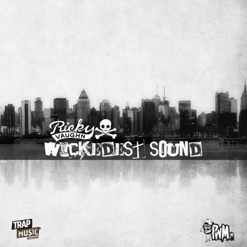 Wickedest Sound by Ricky Vaughn ft. KO-Lition - TrapMusic.NET Exclusive