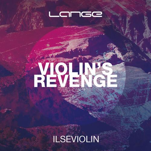Lange ft Ilseviolin - Violin's Revenge (Dark Club Mix) [Preview]