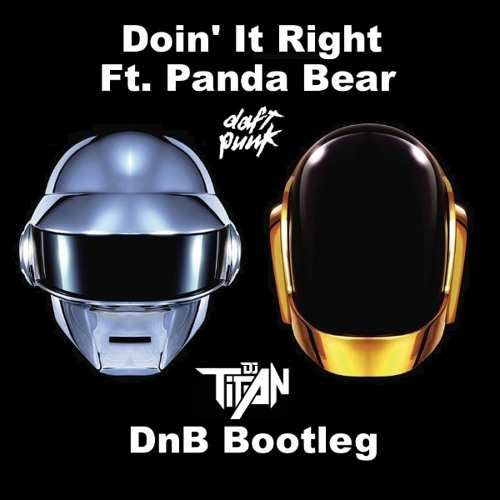 *FREE DOWNLOAD* Doin' It Right Ft. Panda Bear (DJ Titan DnB Bootleg)