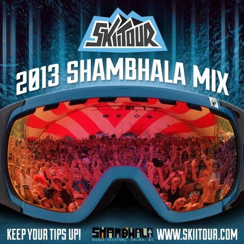 SkiiTour - 2013 Shambhala Mixtape