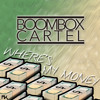 Boombox Cartel - Wheres My Money (Original Mix)