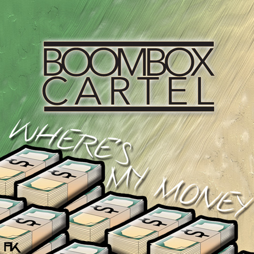 Boombox Cartel - Where's My Money (Original Mix)