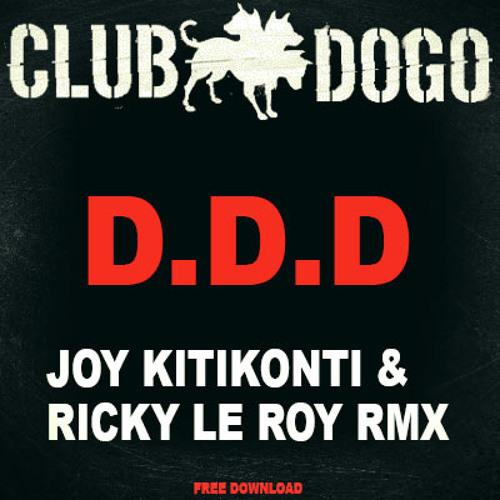 Club Dogo - D.D.D (Joy Kitikonti & Ricky Le Roy Remix) Free Download