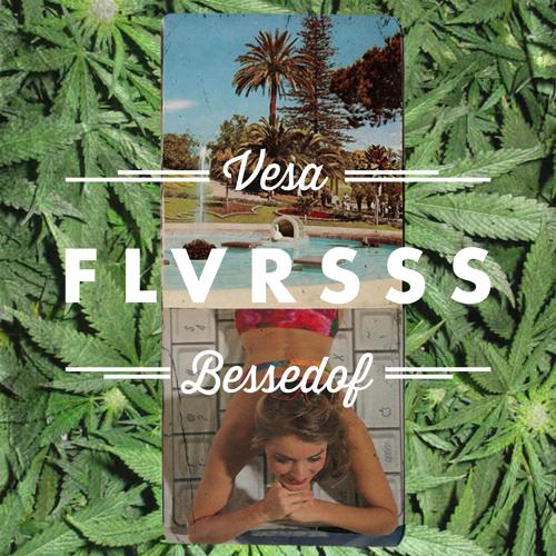 Vesa & BessedOf - FLVRSSS (Album Preview)