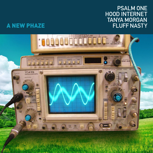 A New Phaze featuring Hood Internet, Tanya Morgan and Fluff Nasty