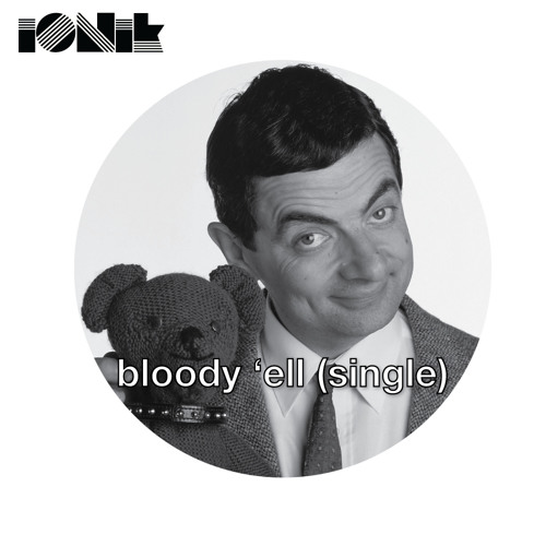 iONik - bloody 'ell (Art of Fact Remix)