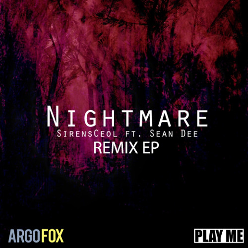 SirensCeol - Nightmare Ft. Sean Dee(Inaki Remix)[Argofox & Play Me Free]