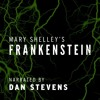 Frankenstein by Mary Shelley, Narrated by Dan Stevens
