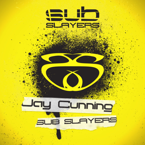 Jay Cunning - Sub Slayers [Mix 05]