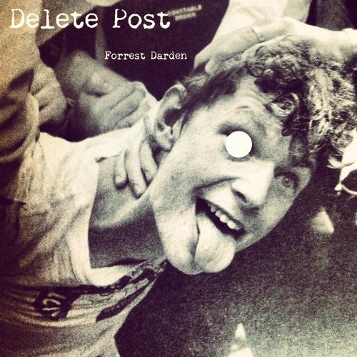 Delete Post by Forrest Darden