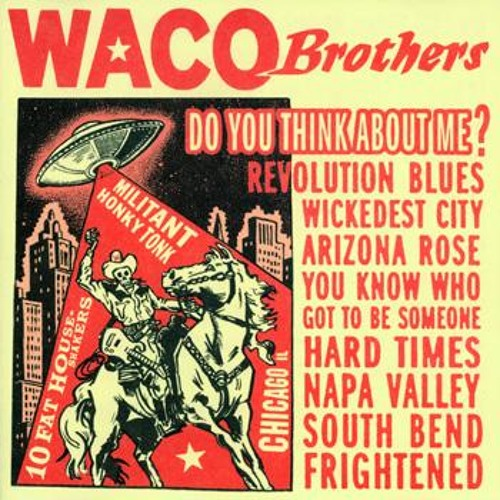 """""""Do You Think About Me?"""" by The Waco Brothers"""