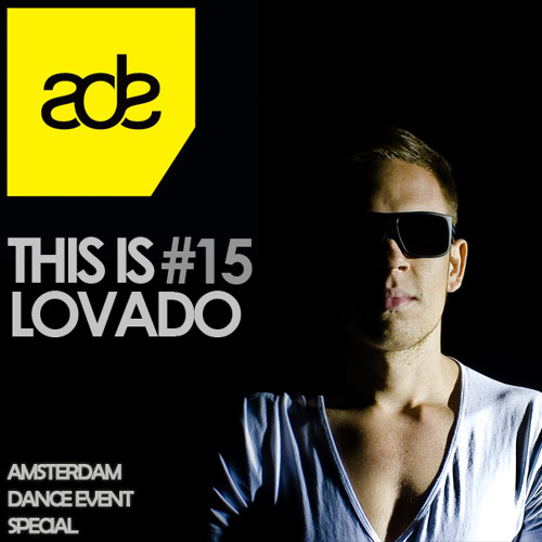 This Is Lovado #15 (After ADE Edition)
