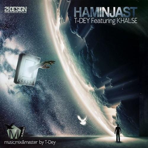 "T-Dey Featuring Sepehr Khalse ""Haminjast"""