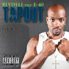 """Tapout"" Feat. E-40 from the album ""Till I'm Sore (Explicit)"