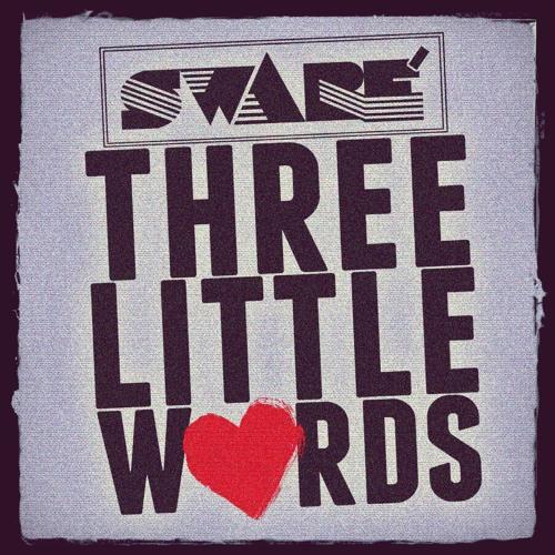 Sware - Three Little Words