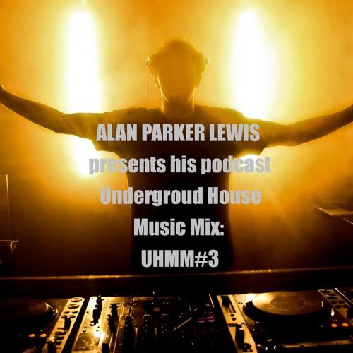 ALAN PARKER LEWIS - Podcast - UHMM#3
