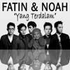 Fatin & NOAH - Yang Terdalam