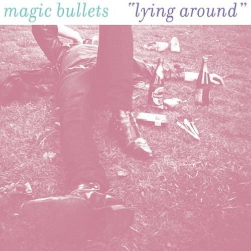 Magic Bullets - Lying Around