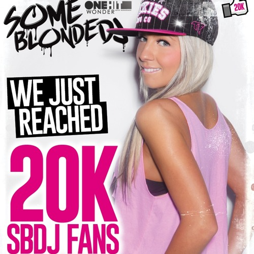 20K FACE BOOK LIKES MIX - BY SOME BLONDE DJ