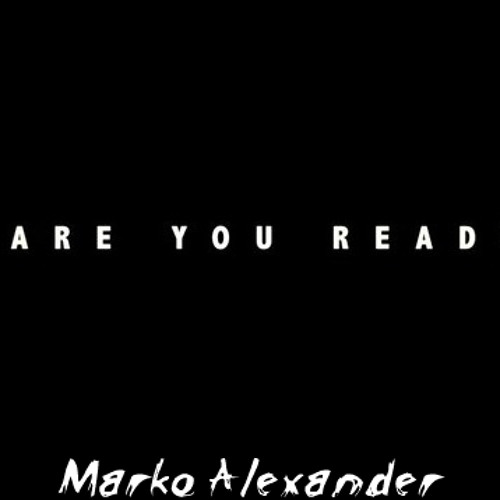 Marko Alexander - Are You Ready 2013 Original Track [FREE DOWNLOAD]