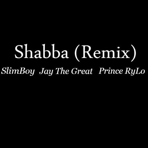 Shabba (Remix) by SlimBoy Ft Jay The Great & Prince RyLo