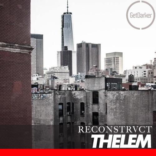 Thelem - GetDarker v Reconstrvct in New York