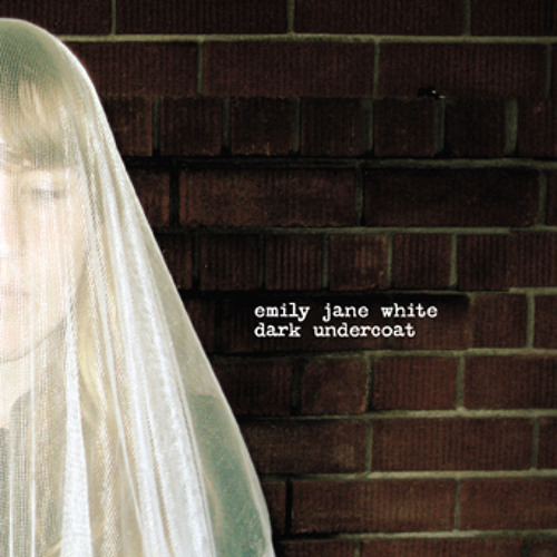 Emily Jane White - Wild Tigers I Have Known