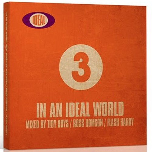 "Flash Harry ""IN AN IDEAL WORLD 3"" - MIX SAMPLER"