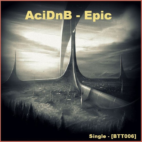 AciDnB - Epic [Single,BTT006]