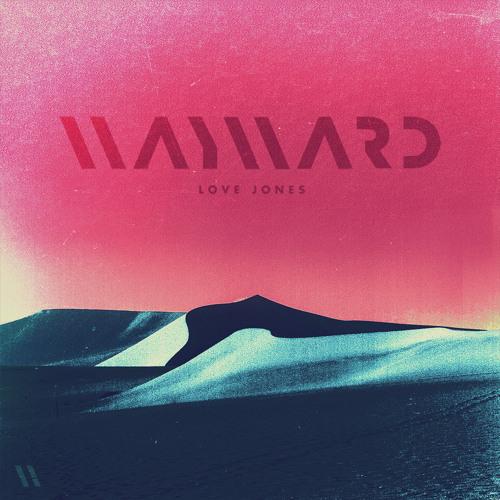 Wayward – Love Jones