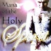 Mana Of The Holy Spirit O Le Mamalu O Le Atua Mp3