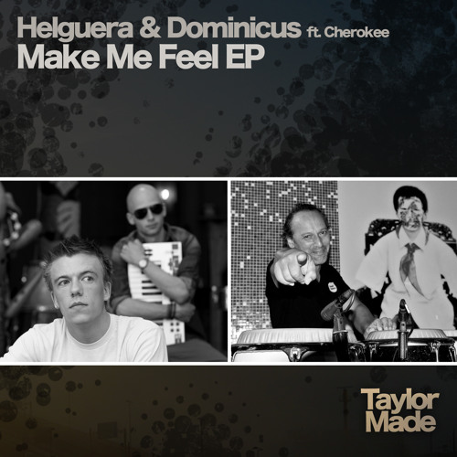 Helguera & Dominicus feat. Cherokee - Make Me Feel